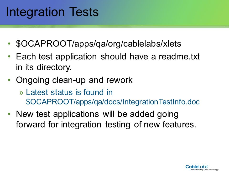 Integration Tests $OCAPROOT/apps/qa/org/cablelabs/xlets