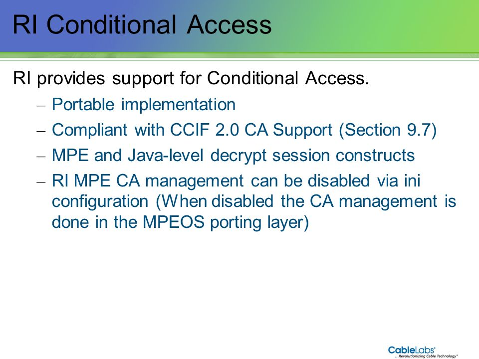 RI Conditional Access RI provides support for Conditional Access.