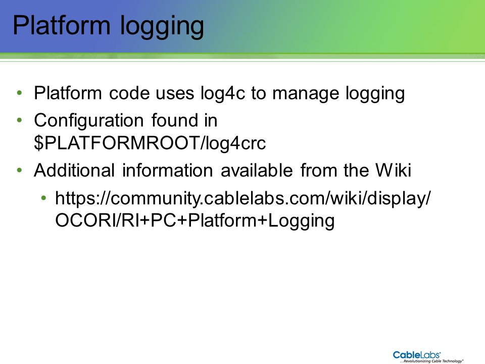 Platform logging Platform code uses log4c to manage logging