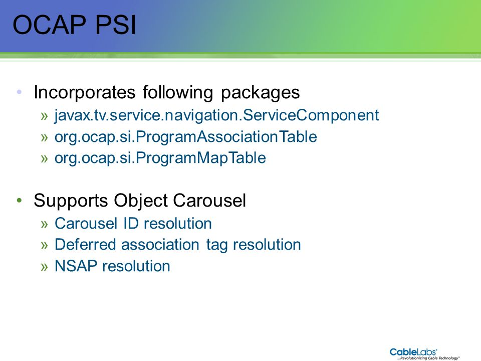 OCAP PSI Incorporates following packages Supports Object Carousel