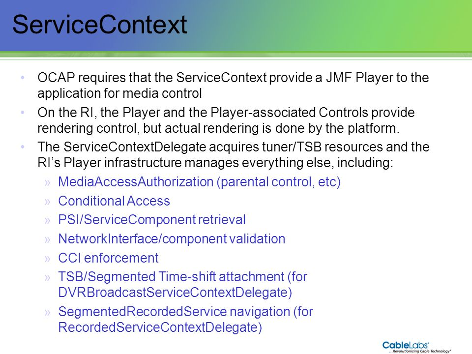 ServiceContext OCAP requires that the ServiceContext provide a JMF Player to the application for media control.