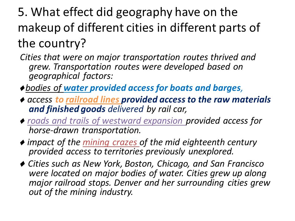 5. What effect did geography have on the makeup of different cities in different parts of the country