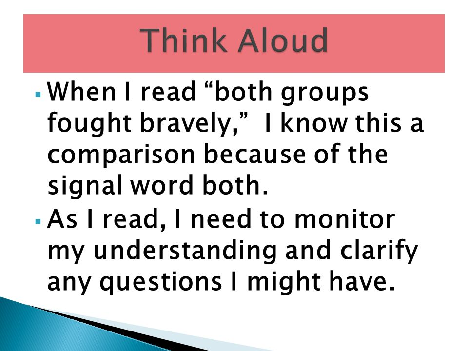 Think Aloud When I read both groups fought bravely, I know this a comparison because of the signal word both.