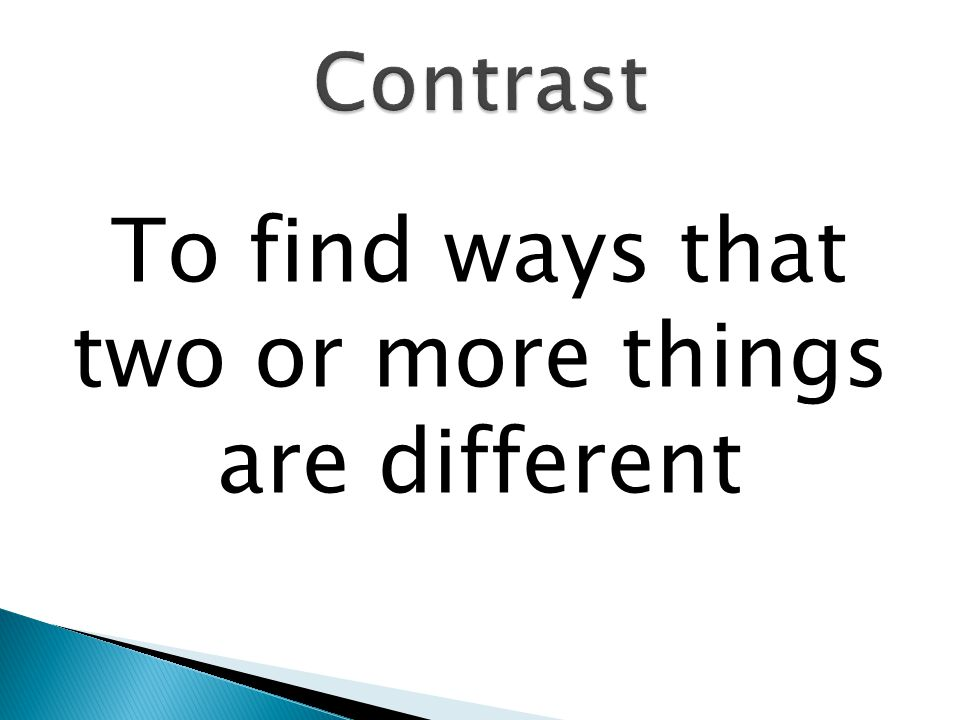To find ways that two or more things are different