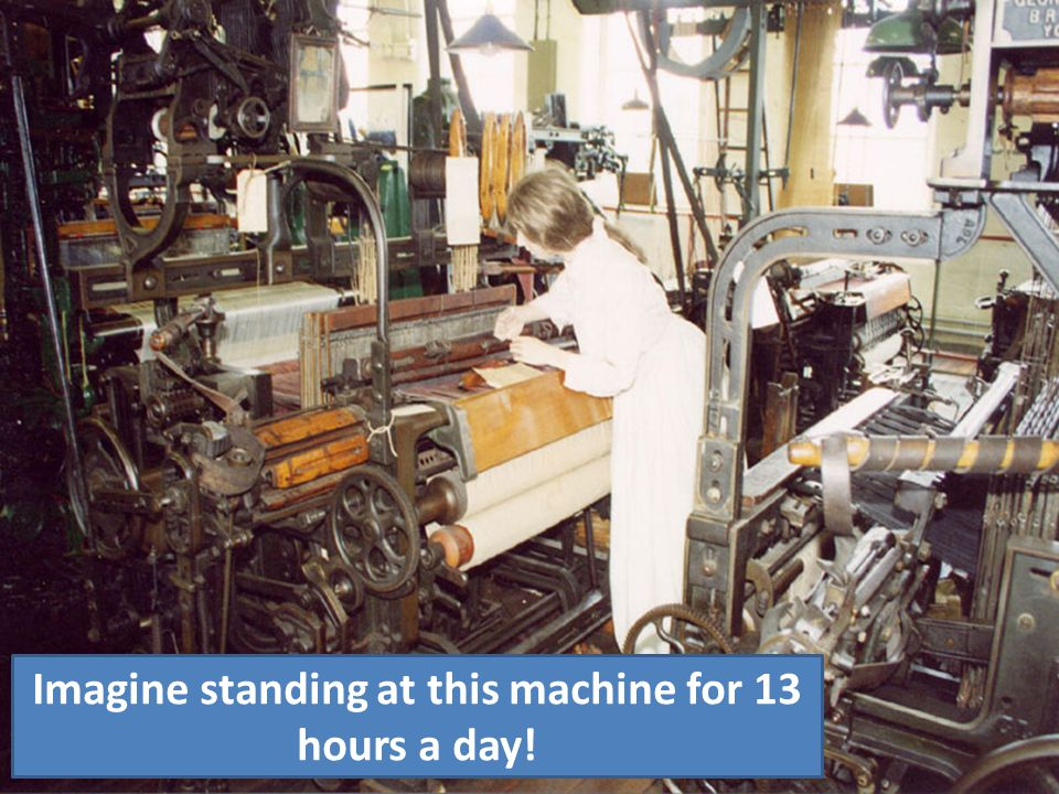 Imagine standing at this machine for 13 hours a day!