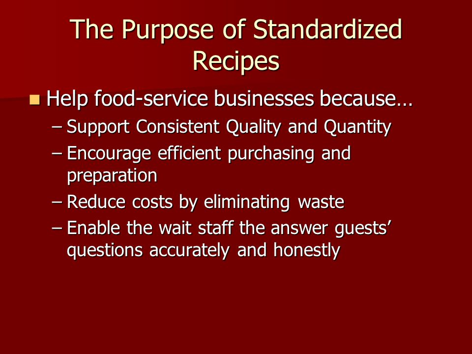 The Purpose of Standardized Recipes