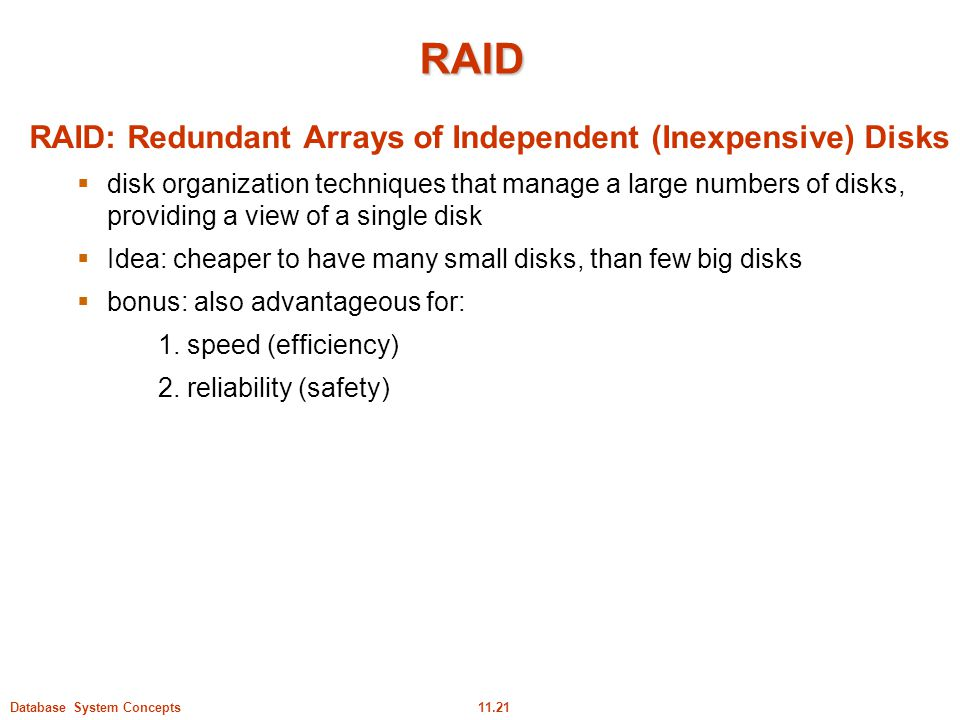 RAID RAID: Redundant Arrays of Independent (Inexpensive) Disks