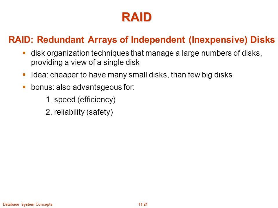 RAID RAID: Redundant Arrays of Independent (Inexpensive) Disks
