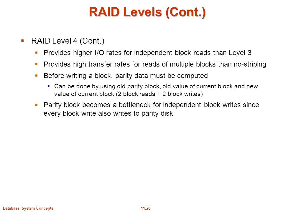 RAID Levels (Cont.) RAID Level 4 (Cont.)