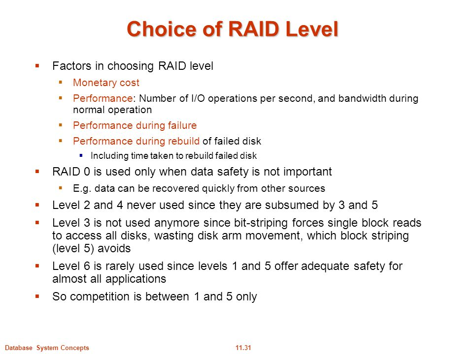 Choice of RAID Level Factors in choosing RAID level