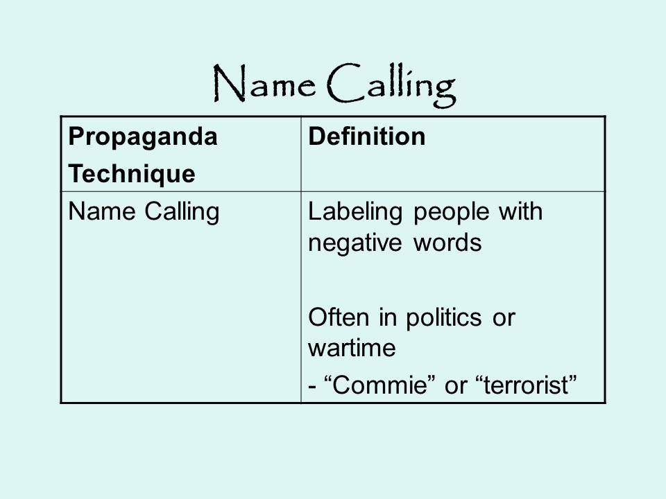 Name Calling Propaganda Technique Definition Name Calling