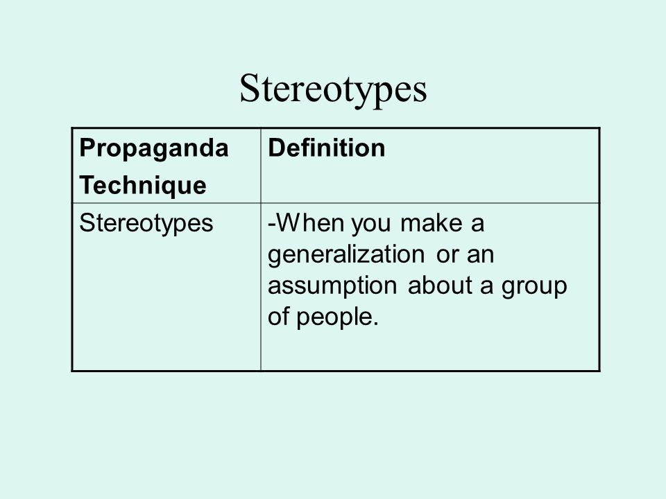 Stereotypes Propaganda Technique Definition Stereotypes