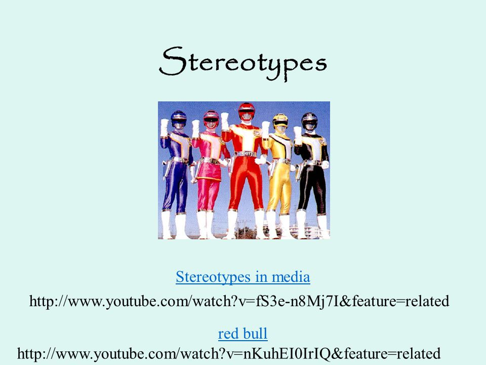 Stereotypes Stereotypes in media
