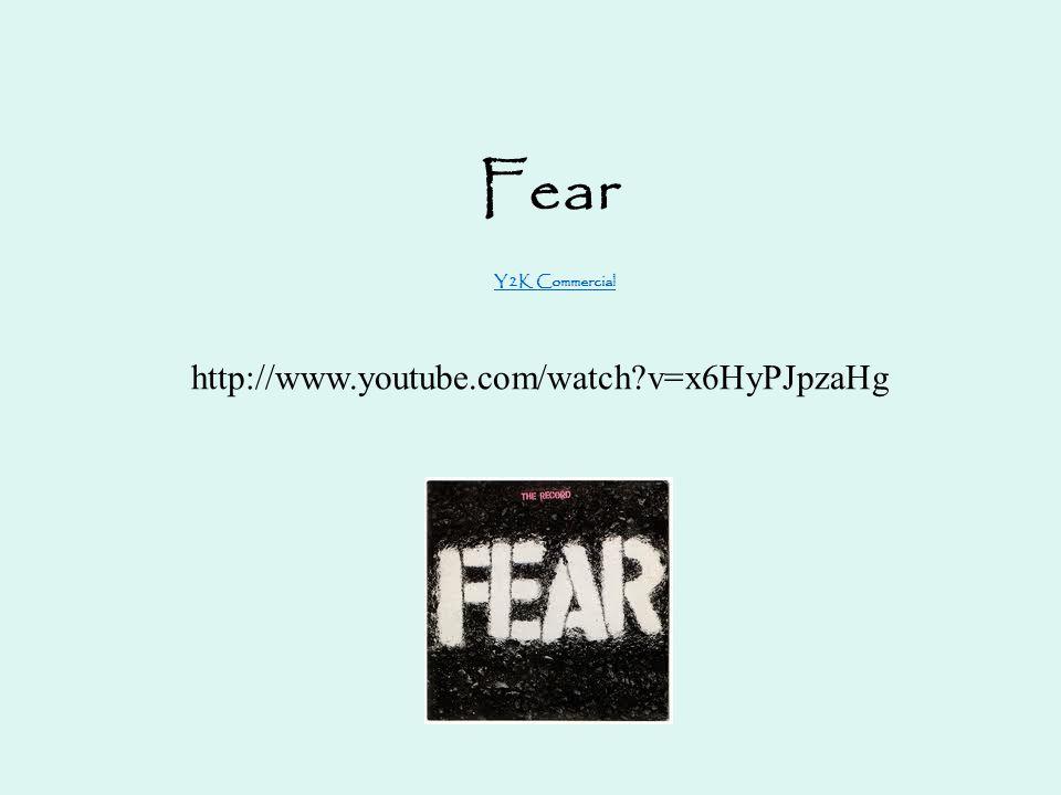 Fear Y2K Commercial http://www.youtube.com/watch v=x6HyPJpzaHg