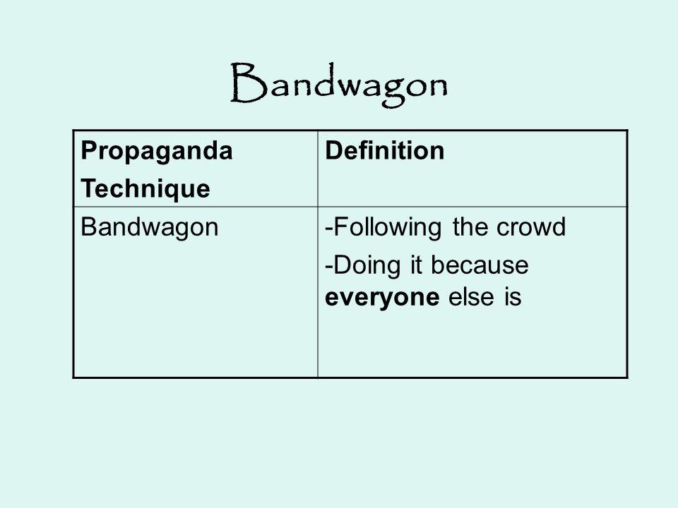 Bandwagon Propaganda Technique Definition Bandwagon