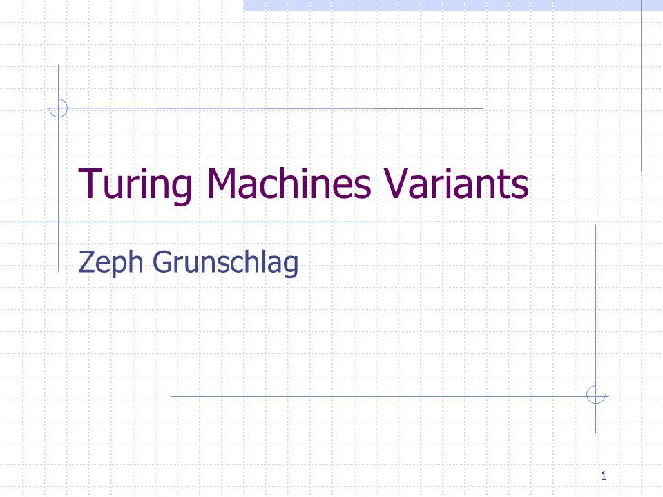 Turing Machines Variants