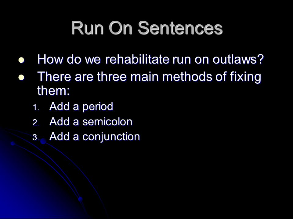 Run On Sentences How do we rehabilitate run on outlaws