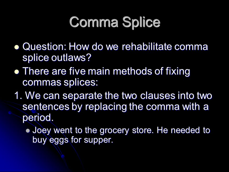 Comma Splice Question: How do we rehabilitate comma splice outlaws
