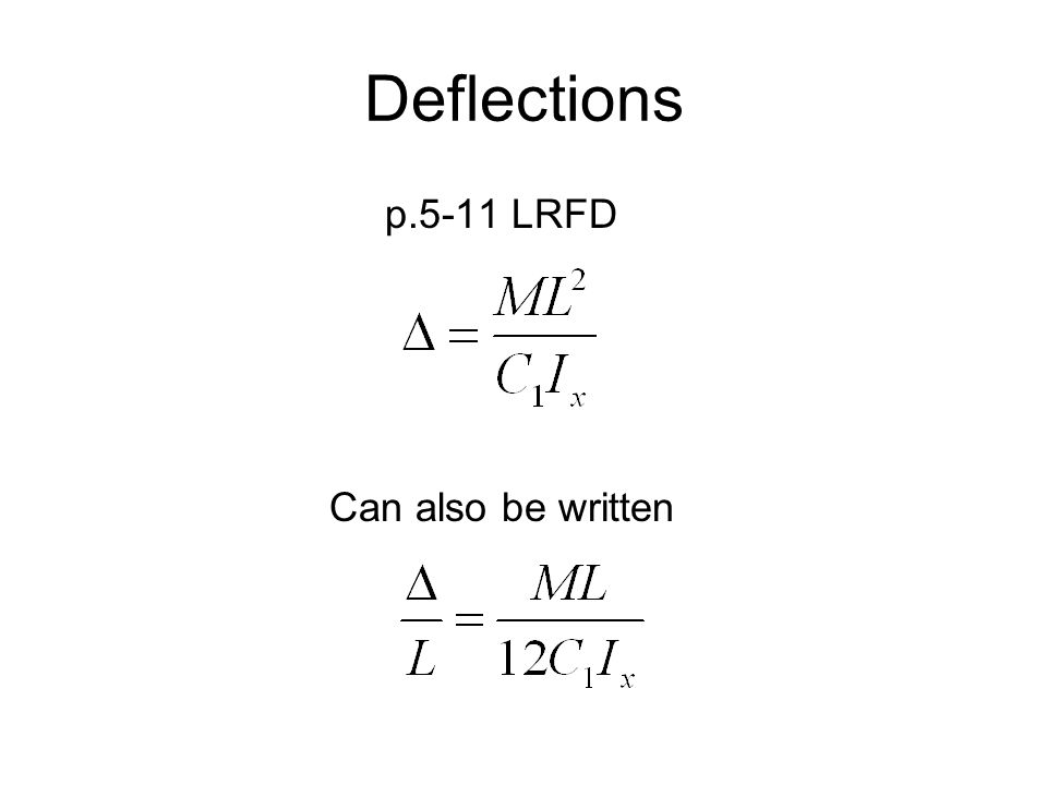 Deflections p.5-11 LRFD Can also be written