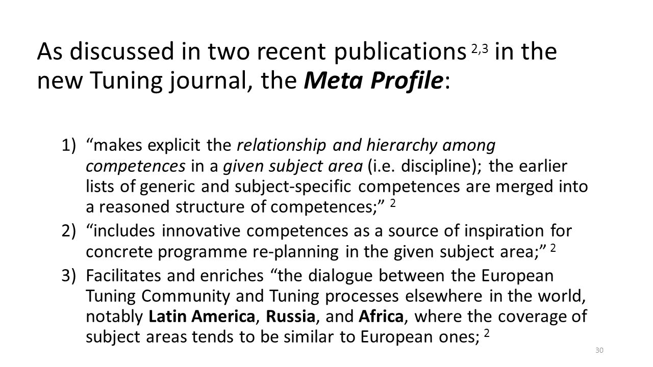 As discussed in two recent publications 2,3 in the new Tuning journal, the Meta Profile: