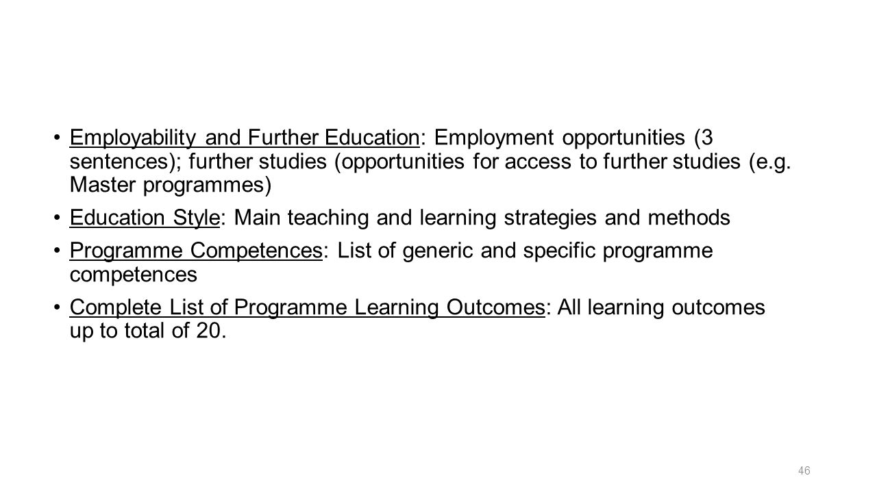 Employability and Further Education: Employment opportunities (3 sentences); further studies (opportunities for access to further studies (e.g. Master programmes)