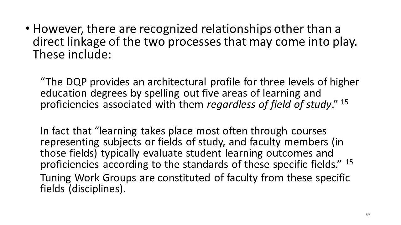 However, there are recognized relationships other than a direct linkage of the two processes that may come into play. These include: