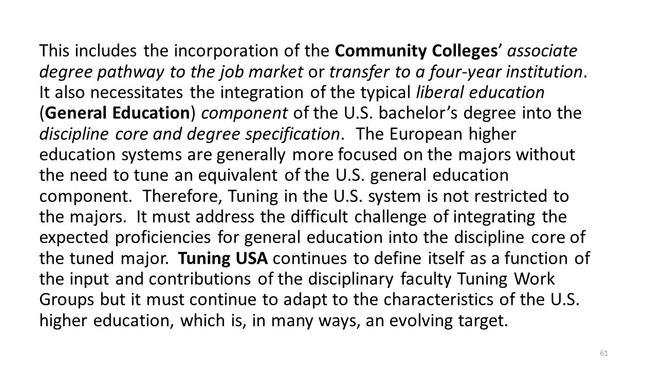 This includes the incorporation of the Community Colleges' associate degree pathway to the job market or transfer to a four-year institution.