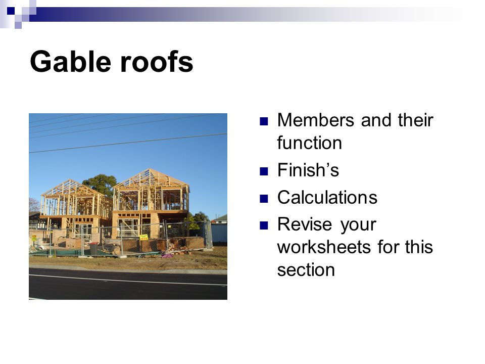Gable roofs Members and their function Finish's Calculations