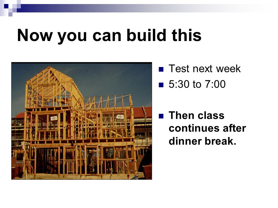 Now you can build this Test next week 5:30 to 7:00