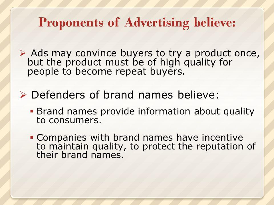 Proponents of Advertising believe: