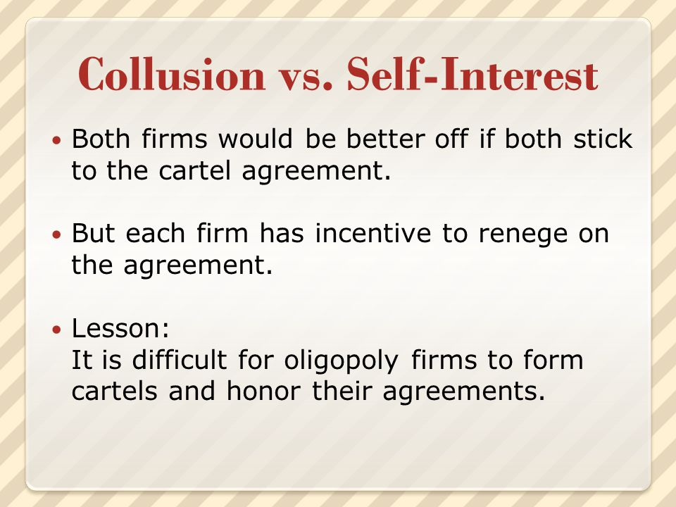 Collusion vs. Self-Interest