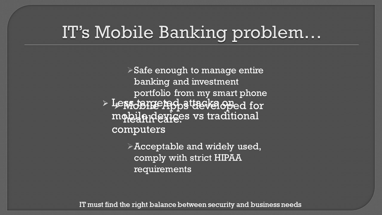 IT's Mobile Banking problem…