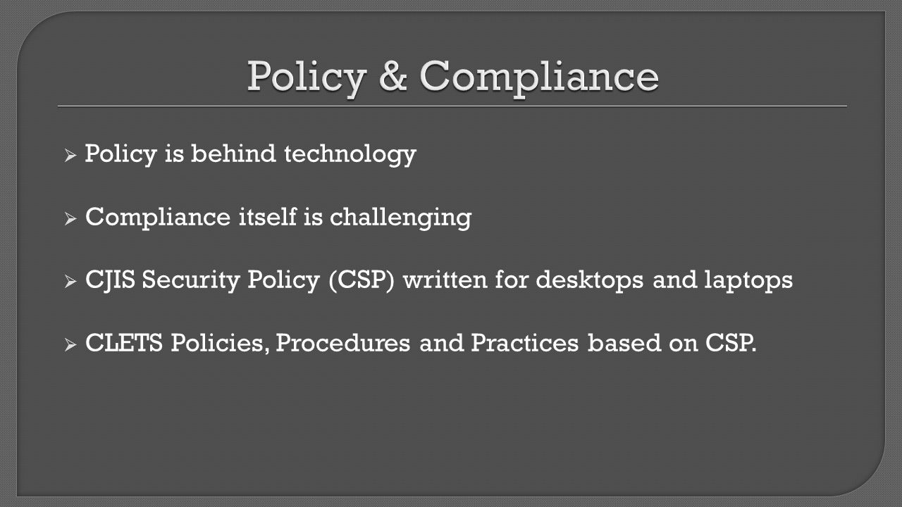 Policy & Compliance Policy is behind technology