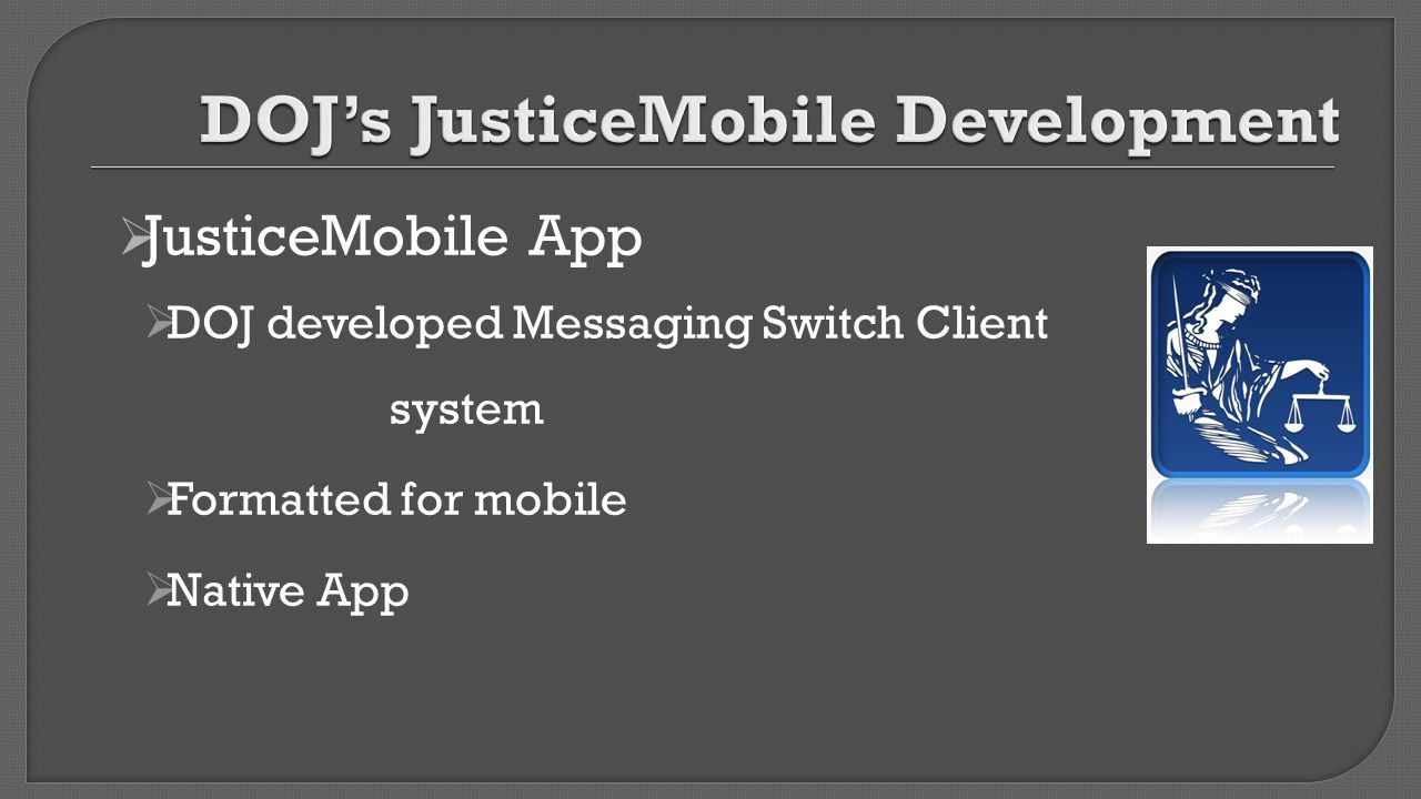 DOJ's JusticeMobile Development