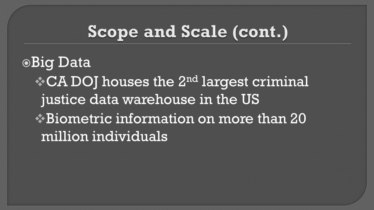 Scope and Scale (cont.) Big Data