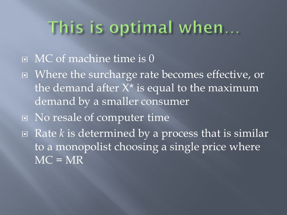 This is optimal when… MC of machine time is 0