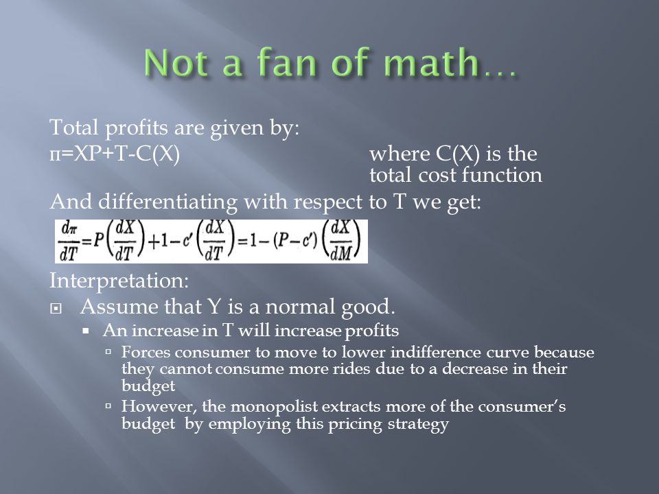 Not a fan of math… Total profits are given by: