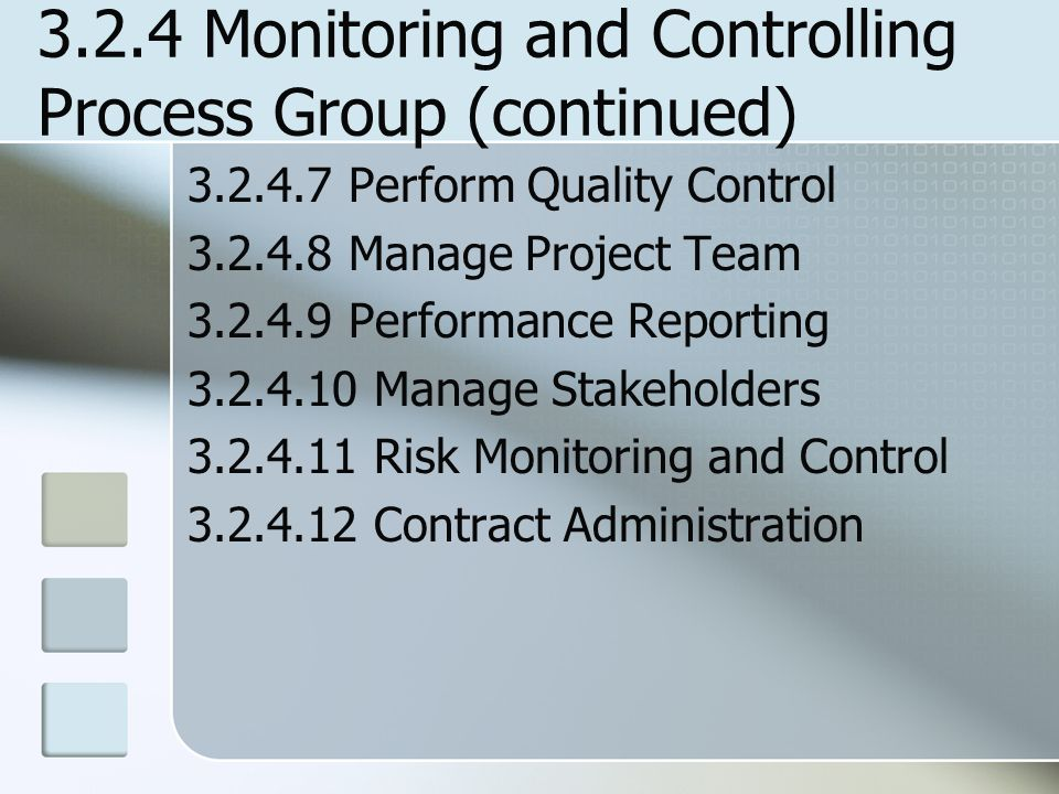 3.2.4 Monitoring and Controlling Process Group (continued)