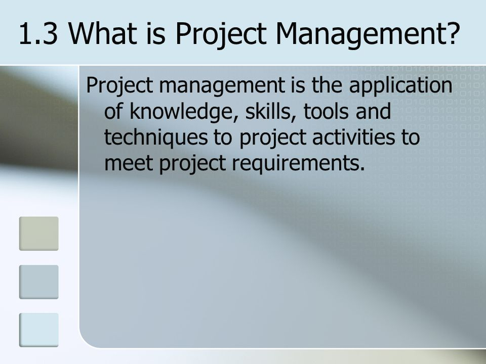 1.3 What is Project Management