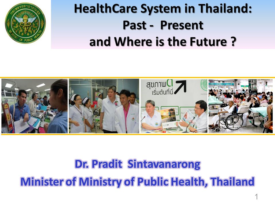HealthCare System in Thailand: Past - Present and Where is the Future