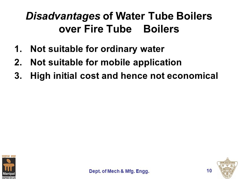 Disadvantages of Water Tube Boilers over Fire Tube Boilers