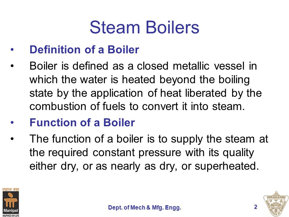 Steam Boilers Definition of a Boiler