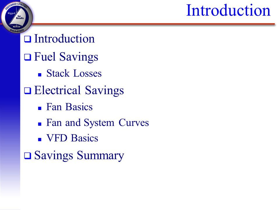 Introduction Introduction Fuel Savings Electrical Savings