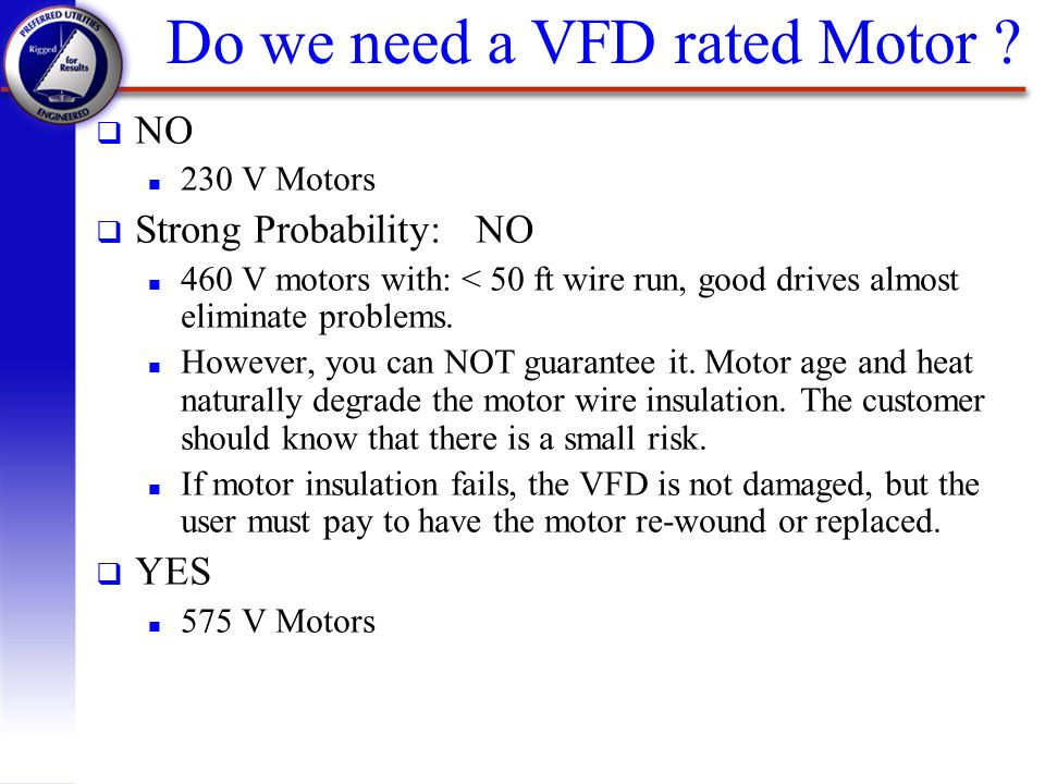Do we need a VFD rated Motor