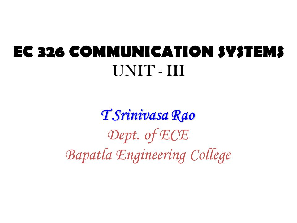 EC 326 COMMUNICATION SYSTEMS UNIT - III