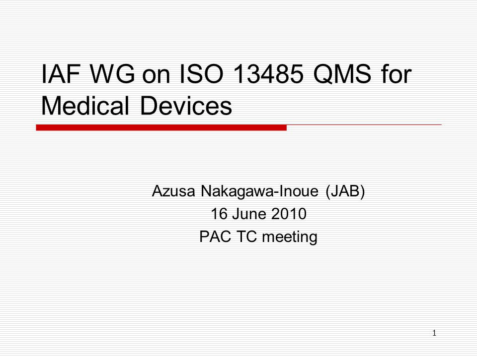 IAF WG on ISO 13485 QMS for Medical Devices