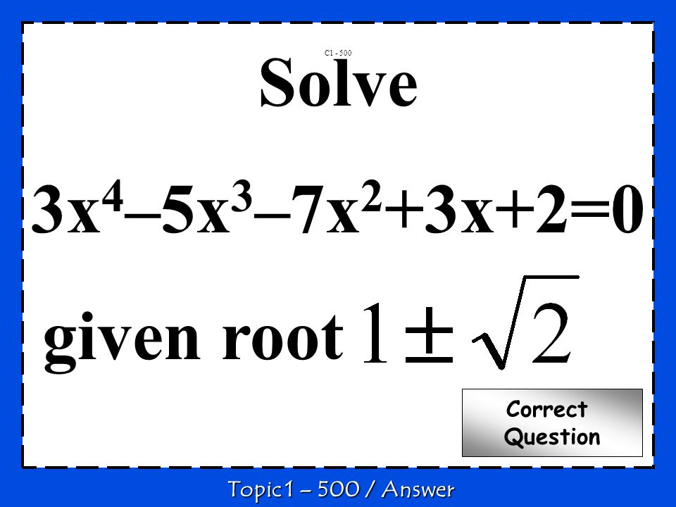 Solve 3x4–5x3–7x2+3x+2=0 given root Correct Question