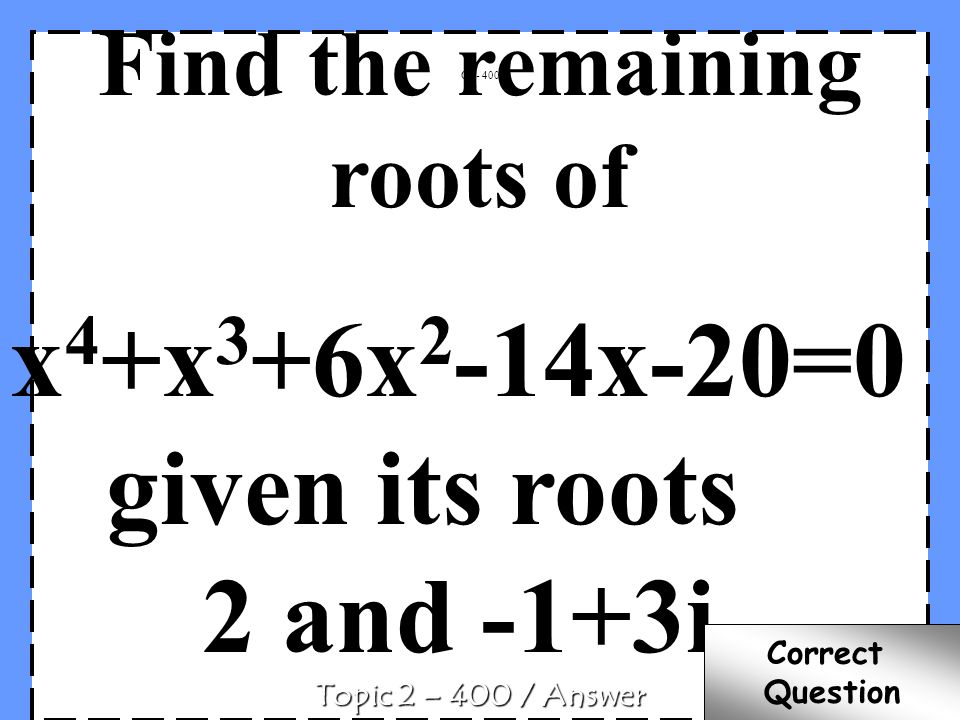 Find the remaining roots of