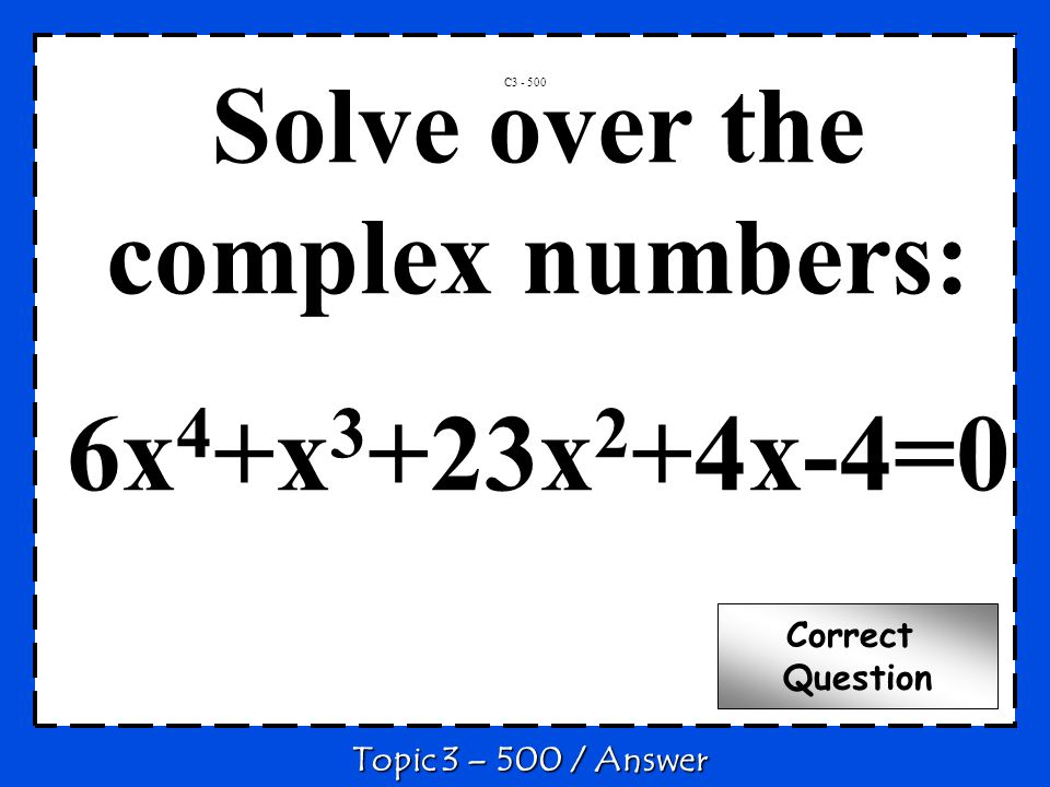 Solve over the complex numbers: