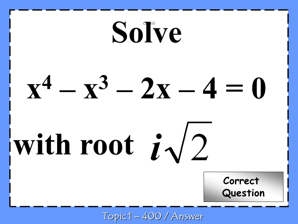 Solve x4 – x3 – 2x – 4 = 0 with root Correct Question